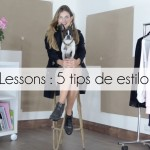Style Lessons – 5 tips de estilo vol1